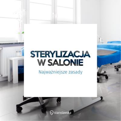 Podstawy sterylizacji w salonie beauty – wywiad z ekspertem [CZYTAJ DALEJ]