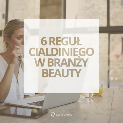 Konkretne przykłady wykorzystania w marketingu branży beauty – 6 reguł Cialdiniego
